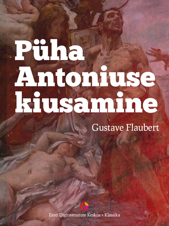 цена на Gustave Flaubert Püha Antoniuse kiusamine