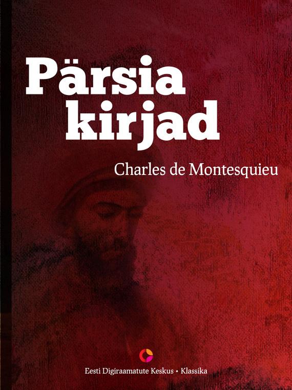 Charles de Montesquieu Pärsia kirjad tiina saluvere litteraria sari sinu isiklik piksevarras karin kase kirjad kaarel irdile 1953 1984