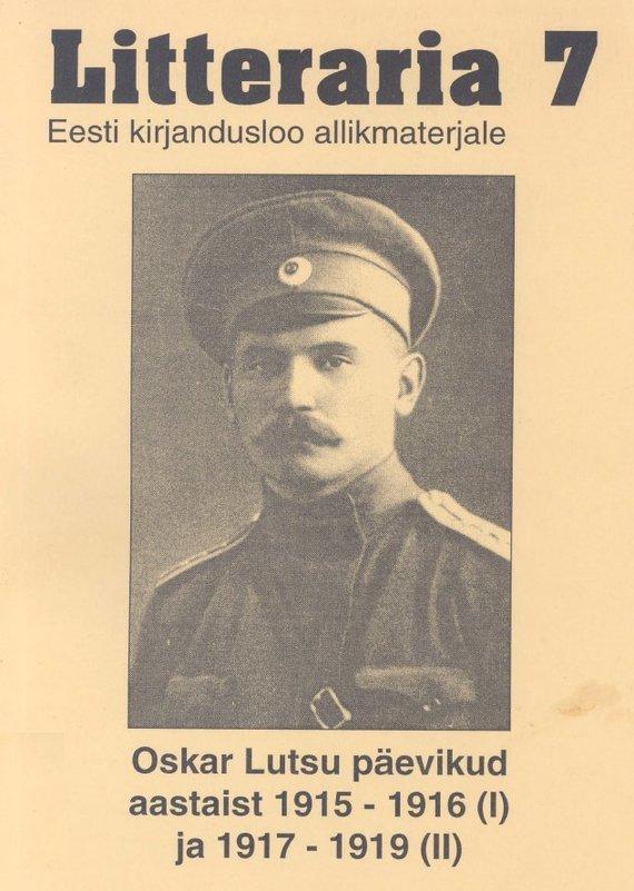 Oskar Luts «Litteraria» sari. Oskar Lutsu päevikud aastaist 1915-1916 (I) ja 1917-1919 (II) elsbet parek litteraria sari mälestusi aastaist 1939 1944 pärnus