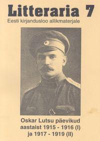 Oskar Luts - «Litteraria» sari. Oskar Lutsu p?evikud aastaist 1915-1916 (I) ja 1917-1919 (II)