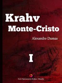 Dumas, Alexandre  - Krahv Monte-Cristo. 1. osa