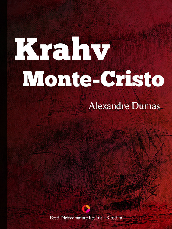 Alexandre Dumas Krahv Monte-Cristo (koguteos) ISBN: 9789949480494 alexandre dumas krahv monte cristo koguteos isbn 9789949480494