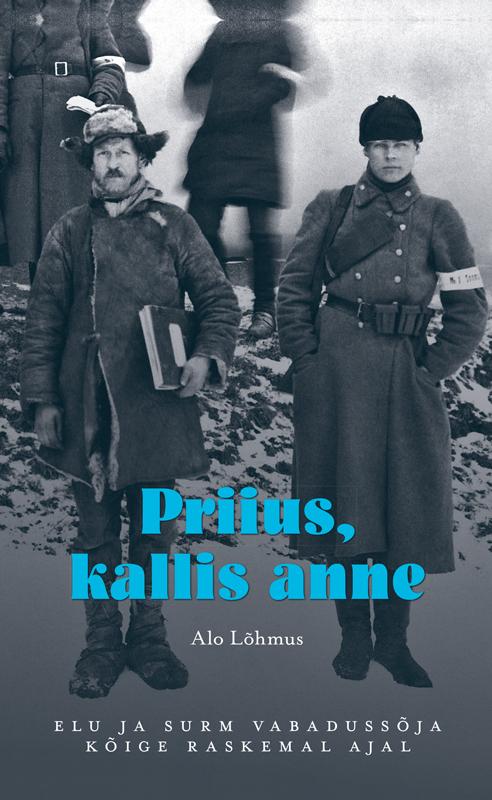 Alo Lõhmus Priius, kallis anne. Elu ja surm vabadussõja kõige raskemal ajal neil barrett футболка