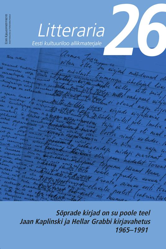 Sirje Olesk «Litteraria» sari. Sõprade kirjad on su poole teel. Jaan Kaplinski ja Hellar Grabbi kirjavahetus 1965-1991 ISBN: 9789949544097 jaan kaplinski hektor