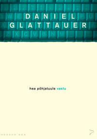 Glattauer, Daniel  - Hea p?hjatuule vastu