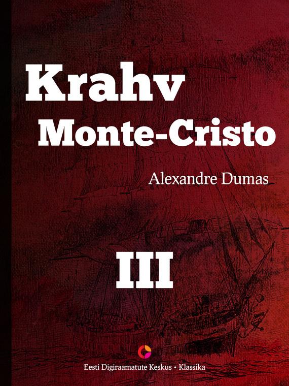 Alexandre Dumas Krahv Monte-Cristo. 3. osa alexandre dumas die kameliendame