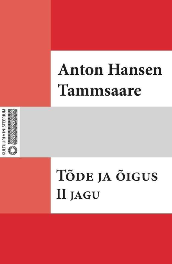 Anton Hansen Tammsaare Tõde ja õigus. II jagu ISBN: 9789949530823 anton hansen tammsaare kaks paari ja üksainus