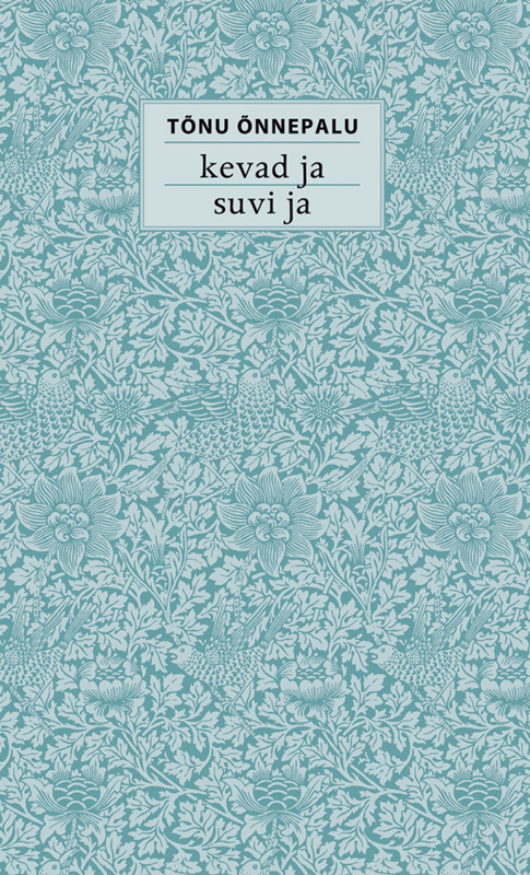 Обложка книги Kevad ja suvi ja, автор T?nu ?nnepalu