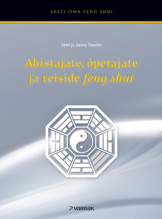 Janno Seeder Abistajate, õpetajate ja reiside feng shui jadis ja 80