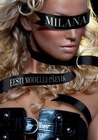 A. A. - Milana. Eesti modelli p?evik
