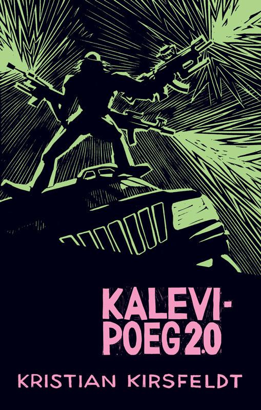 9789949478651 - Kristian Kirsfeldt: Kalevipoeg 2.0 - Raamat