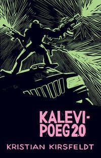 Kirsfeldt, Kristian  - Kalevipoeg 2.0