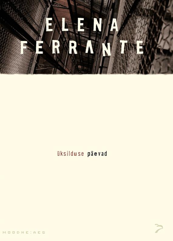 9789985330333 - Elena Ferrante: Üksilduse päevad - Raamat
