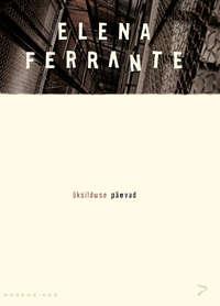 Ferrante, Elena  - ?ksilduse p?evad