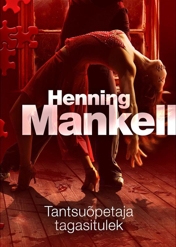 Henning Mankell Tantsuõpetaja tagasitulek henning mankell enne külma