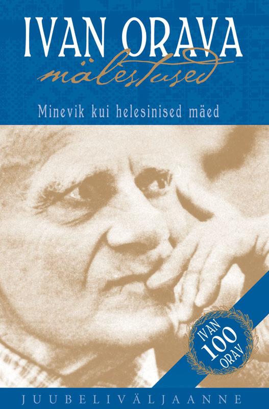 Andrus Kivirähk Ivan Orava mälestused ISBN: 9789985321829 ilmar raamot mälestused isbn 9789985326831