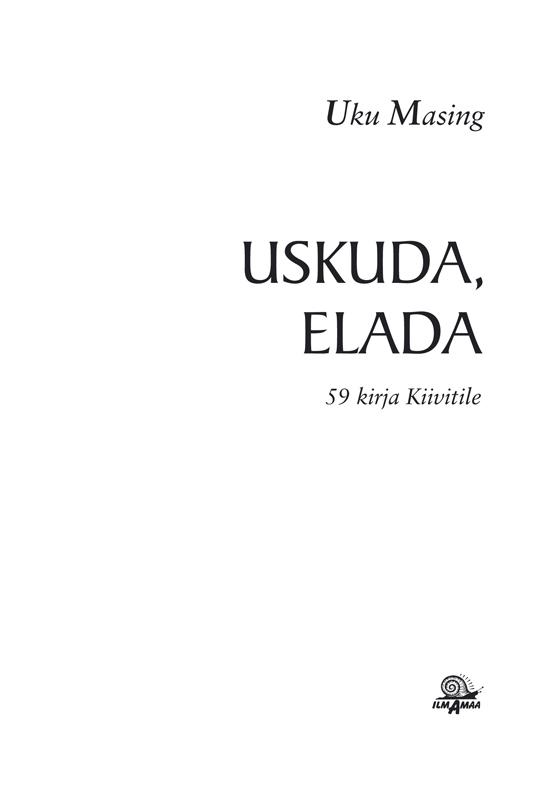 Uku Masing Uskuda, elada: 59 kirja Kiivitile мозаика elada mosaic cb512 327x327x4мм шоколадная 10 шт