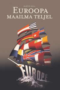 Martin Kala - Euroopa maailma teljel