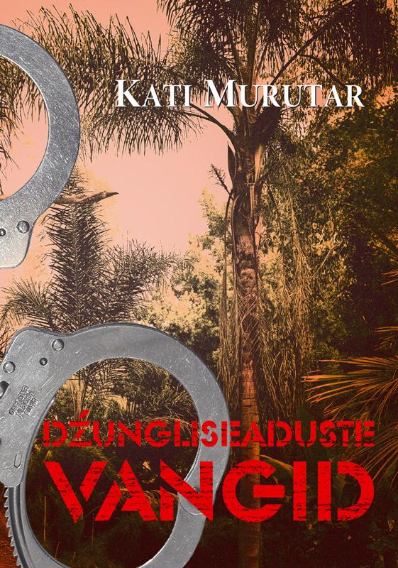 Kati Murutar Džungliseaduste vangid
