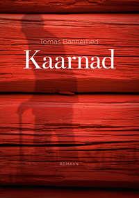Bannerhed, Tomas  - Kaarnad