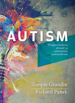 Autism. Diagnoosimise alused ja suhtumine autistidesse