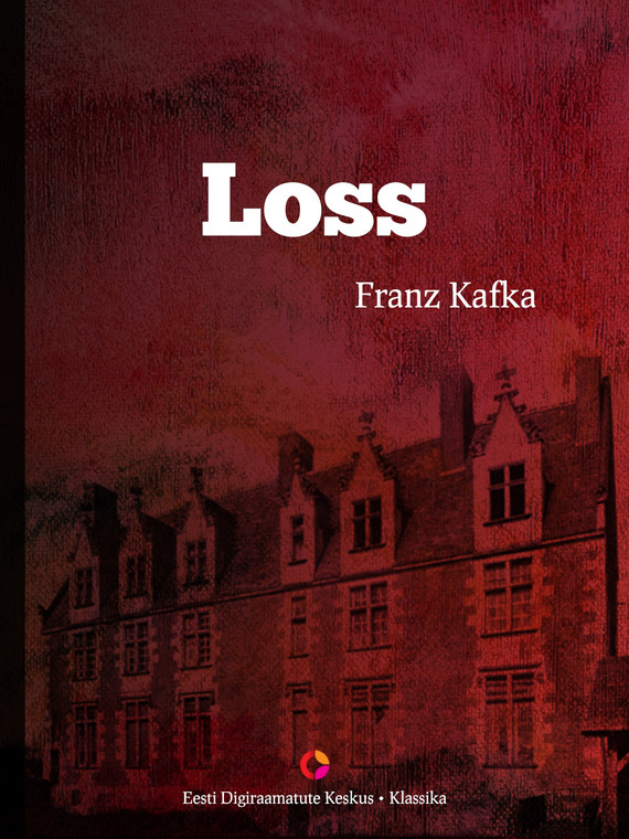 Франц Кафка Loss ISBN: 9789949537334 kafka franz the castle