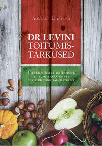 Adik Levin - Dr Levini toitumistarkused