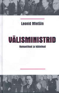 Mletšin, Leonid  - V?lisministrid. Romantikud ja k??nikud