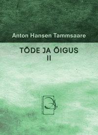 Tammsaare, Anton Hansen  - T?de ja ?igus II