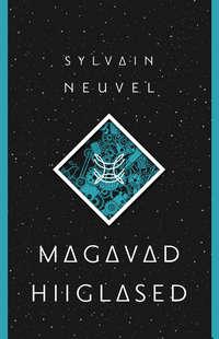 Sylvain Neuvel - Magavad hiiglased. Themise failide esimene raamat
