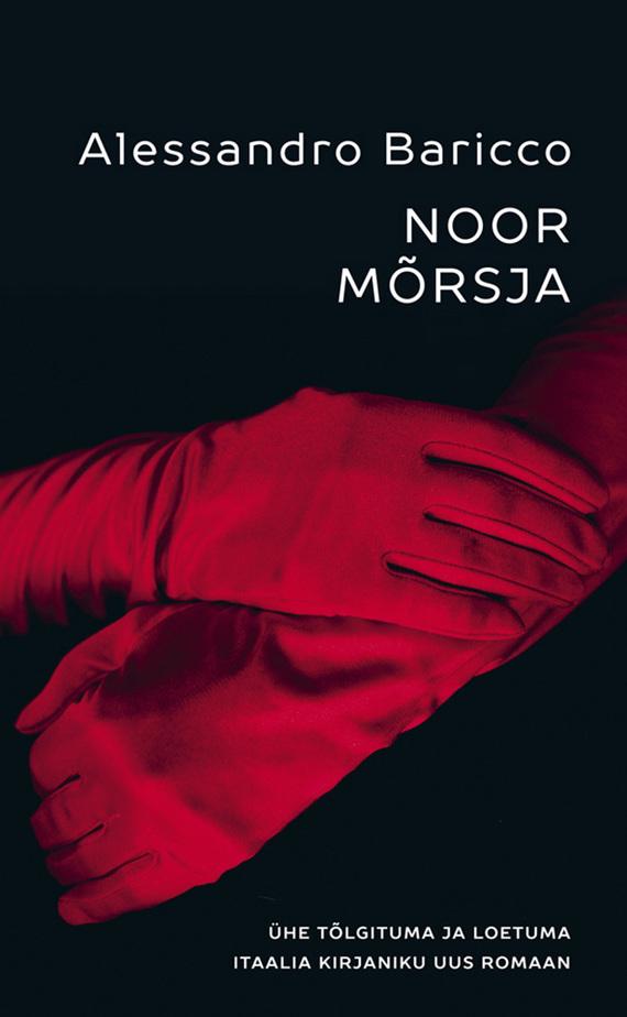 Alessandro Baricco Noor Mõrsja ISBN: 9789985339749 rahvaluule vahetatud mõrsja