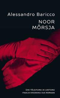 Baricco, Alessandro  - Noor M?rsja