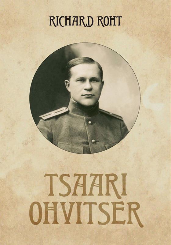 Обложка книги Tsaari ohvitser, автор Roht, Richard