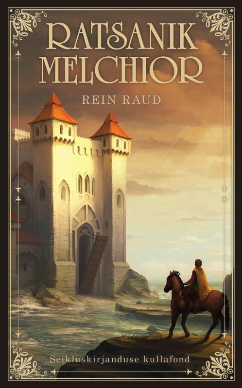 9789949814206 - Rein Raud: Ratsanik Melchior - Raamat
