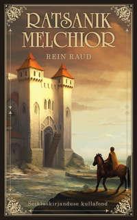 Raud, Rein  - Ratsanik Melchior