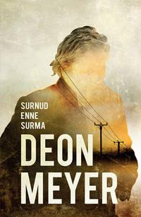 Deon Meyer - Surnud enne surma