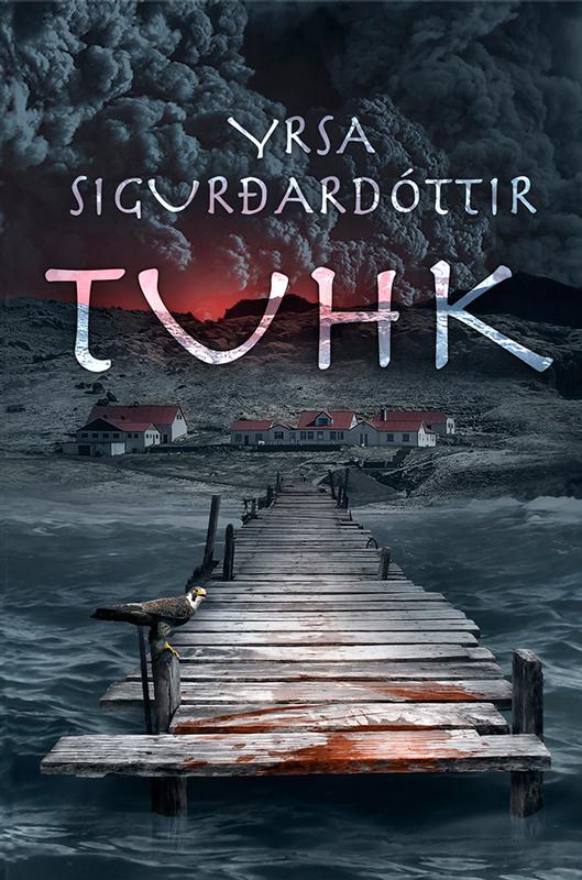 Yrsa Sigurðardóttir Tuhk ISBN: 9789985334980 yrsa sigurðardóttir tuhk