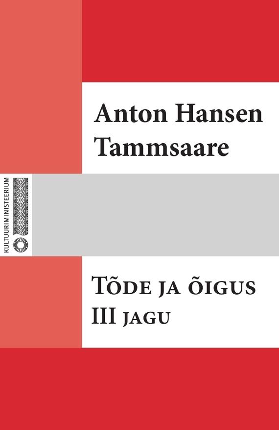 Anton Hansen Tammsaare Tõde ja õigus. III jag ISBN: 9789949530830 anton hansen tammsaare kaks paari ja üksainus
