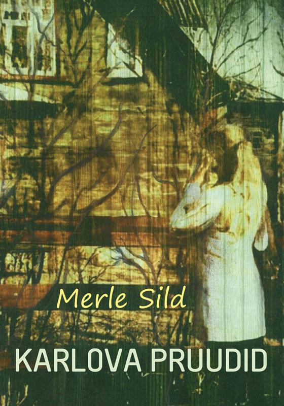 Обложка книги Karlova pruudid, автор Merle Sild