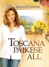 Frances Mayes - Toscana p?ikese all