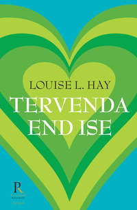 Hay, Louise  - Tervenda end ise