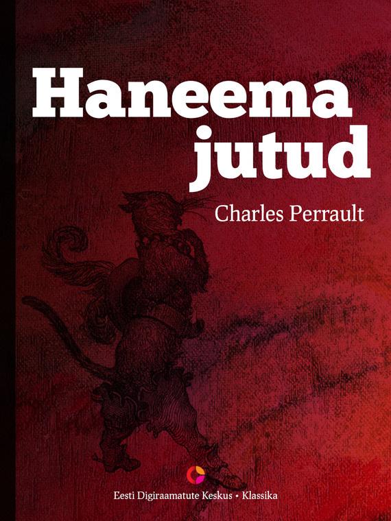 Charles Perrault Haneema jutud charles perrault kuldjuustega kaunitar