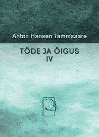 Anton Hansen Tammsaare - T?de ja ?igus IV