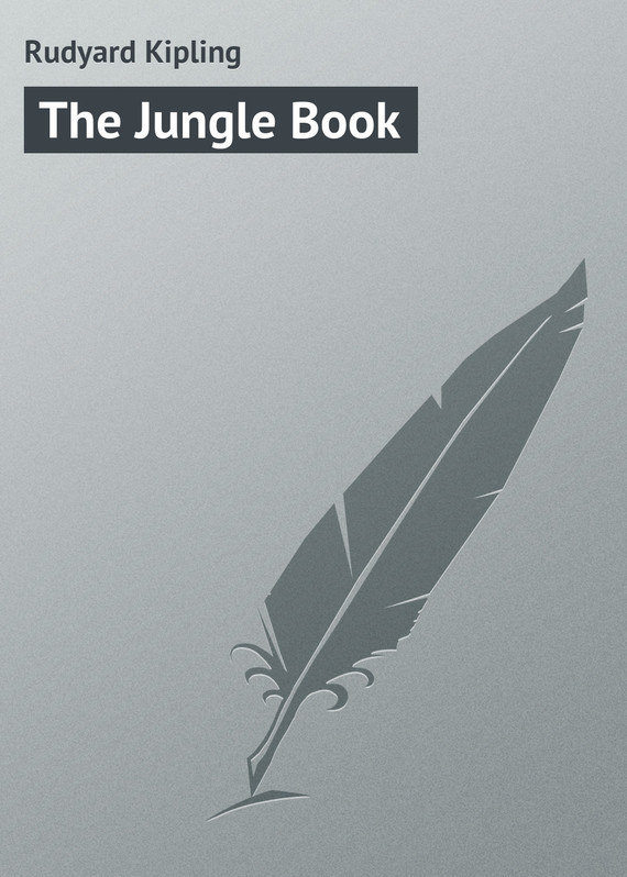Редьярд Киплинг The Jungle Book the jungle book