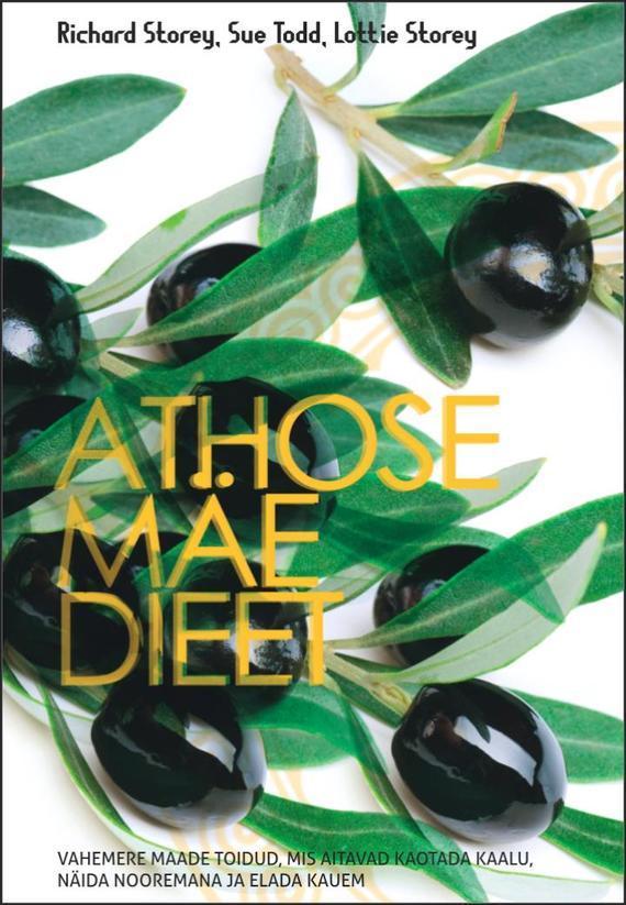 Richard Storey Athose mäe dieet. Vahemere maade toidud, mis aitavad kaotada kaalu, näida nooremana ja elada kauem ISBN: 9789949963218