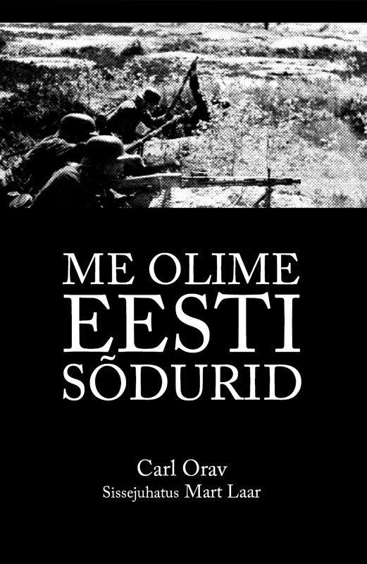 Mart Laar Me olime Eesti sõdurid urmas bereczki eesti avastamine tekstikogumik varaste ungari eesti kontaktide ajaloo juurde isbn 9789949339846