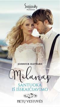 Hayward, Jennifer  - Milanas. Santuoka iš išskaičiavimo