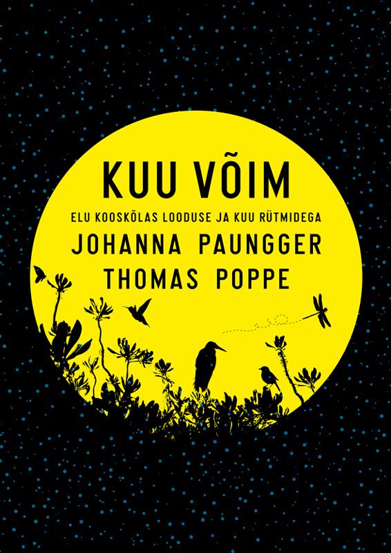 Johanna Paungger Kuu võim. Elu kooskõlas looduse ja kuu rütmidega johanna s christmas