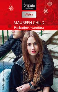 Child, Maureen  - Paskutinė avantiūra