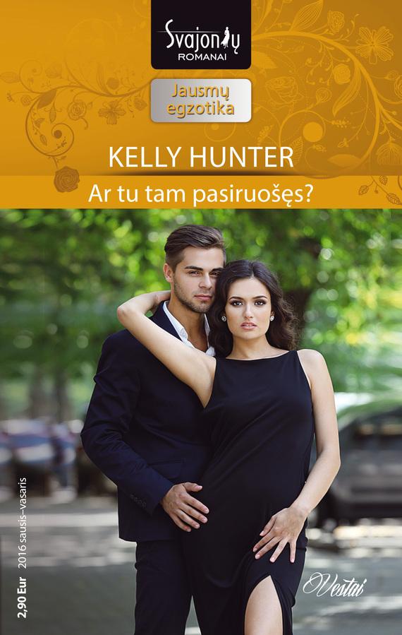 9786090300183 - Kelly Hunter: Ar tu tam pasiruošęs? - Książki